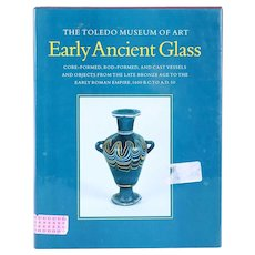 First Edition Book: The Toledo Museum of Art Early Ancient Glass by David F. Grose