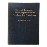 Vintage Book: Oriental Lowestoft, Chinese Export Porcelain by J. A. Lloyd Hyde