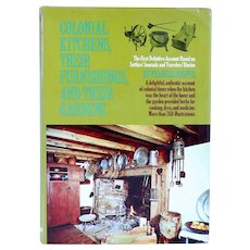Vintage Book: Colonial Kitchens, Their Furnishings, and their Gardens by Frances Phipps