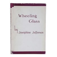 Vintage First Edition Book: Wheeling Glass by Josephine Jefferson