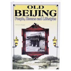 First Edition Book: Old Beijing, People, Houses and Lifestyles by Chengbei Xu