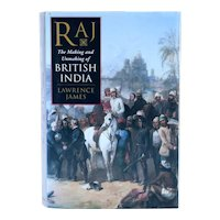 Book: Raj, The Making and Unmaking of British India by Lawrence James
