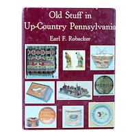 Vintage Book: Old Stuff in Up-Country Pennsylvania by Earl F. Robacker