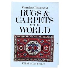 Vintage Book: Complete Illustrated Rugs & Carpets of the World by Ian Bennett