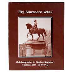 Art Book: My Fourscore Years, Autobiography by Boston Sculptor Thomas Ball (1819-1911)