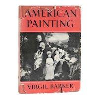 Vintage Art Book: American Painting, History and Interpretation by Virgil Barker