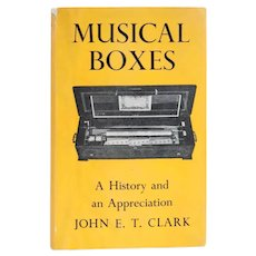 Vintage Book: Musical Boxes, A History and Appreciation by John E. T. Clarke