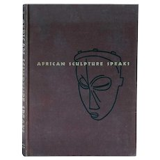 Vintage Art Book: African Sculpture Speaks by Ladislas Segy