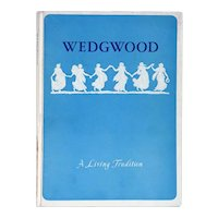 Vintage Book: Wedgwood A Living Tradition by John M. Graham and Hensleigh C. Wedgwood