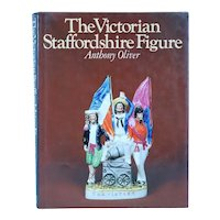 Vintage Book: The Victorian Staffordshire Figure, A Guide for Collectors by Anthony Oliver