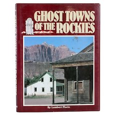 Vintage Book: Ghost Towns of the Rockies by Lambert Florin