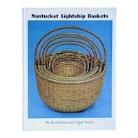 Vintage Book: Nantucket Lightship Baskets by Katherine and Edgar Seeler