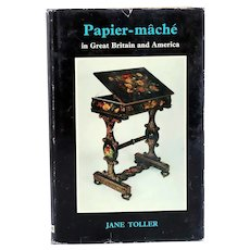 Vintage Book: Papier-Mache in Great Britain and American by Jane Toller