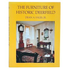 Vintage Book: The Furniture of Historic Deerfield by Dean A. Fales, Jr.