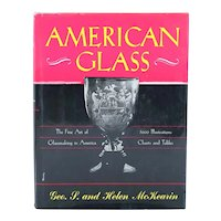 Book: American Glass, The Fine Art of Glassmaking in America by George & Helen McKearin