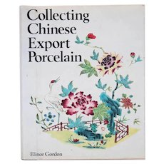 First Edition Book: Collecting Chinese Export Porcelain by Elinor Gordon