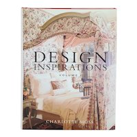 First Edition Interior Design Book: Design Inspirations, Volume I by Charlotte Moss