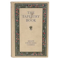 Antique First Edition Book: The Tapestry Book by Helen Churchill Candee
