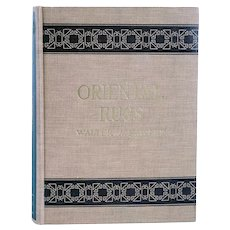 Vintage Book: Oriental Rugs, Antique and Modern by Walter A. Hawley