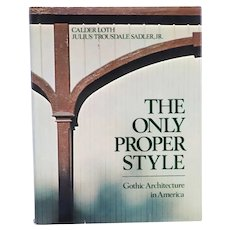 First Edition Book: The Only Proper Style, Gothic Architecture in America by C. Loth & J.T. Sadler