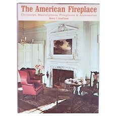 Book: The American Fireplace: Chimneys, Mantelpieces, Fireplaces & Accessories by Henry J. Kauffman