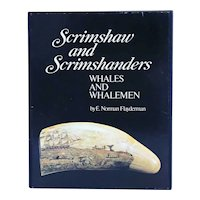 Limited Edition Vintage Book: Scrimshaw and Scrimshanders by E. N. Flayderman