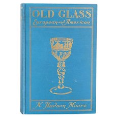 Vintage Book: Old Glass, European and American by N. Hudson Moore