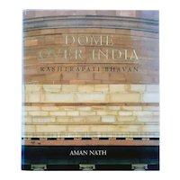 Book: Dome Over India: Rashtrapati Bhavan by Aman Nath