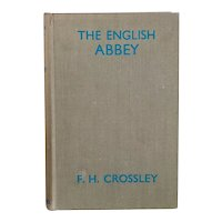 Vintage Book: The English Abbey by Fred Herbert Crossley