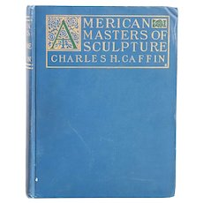 First Edition Book: American Masters of Sculpture by Charles Henry Caffin