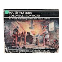 Vintage Book: Southwestern Colonial Ironwork by Marc Simmons & Frank Turley