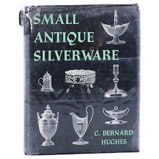 Vintage Book: Small Antique Silverware by G. Bernard Hughes