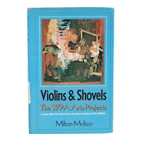 Vintage Book: Violins & Shovels, The WPA Arts Projects by Milton Metzer