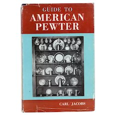 Vintage First Edition Book: Guide to American Pewter by Carl Jacobs