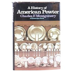 Vintage Book: A History of American Pewter by Charles F. Montgomery