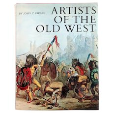 Vintage First Edition Book: Artists of the Old West by John C.Ewers
