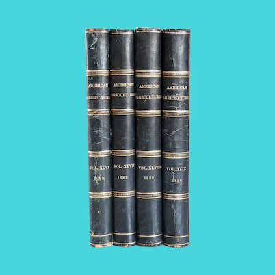 Set of Four Books: The American Agriculturist for the Farm Garden & Household