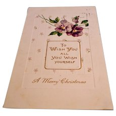 Antique Embossed Postcard - I Wish You All You Wish For Yourself  - Merry Christmas -1910