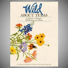 Wild about Texas: A Bouquet of Recipes, Wildflowers and Wines : a Cookbook