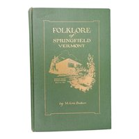 Folklore of Springfield Vermont Hardcover Book 1922 by Mary Eva Baker