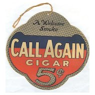 Cardboard Adv Sign for Call Again 5c Cigars