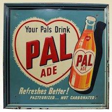 "Rare, Circa: 1947 ""Pal Ade"" Orange Soda Embossed Metal Sign"