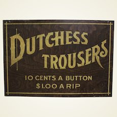 "Rare Early 1900's ""Dutchess Trousers"" Litho Metal Advertising Sign"