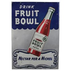 1940's, Early 50's 'Fruit Bowl Soda' Litho Metal Advertising Sign
