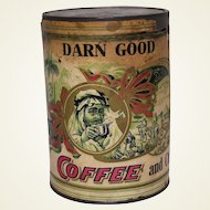 "Very Rare Early 1900's Unopened 1 lb. ""Darn Good Coffee and Chicory""  Coffee Tin"