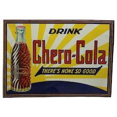 "Circa: 1916-1921 Embossed 19 1/2"" x 14"" Chero-Cola Metal Advertising Sign"