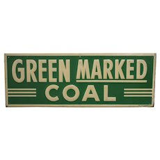 "Circa: 1930's - 1950's  ""Green Marked Coal"" Embossed 23 1/2"" Metal Advertising Sign"