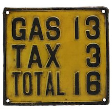 "Late 1920's Embossed ""Gas..Tax..Total"" Metal Sign"