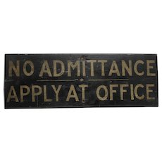 """Late 1800's """"NO ADMITTANCE....."""" Wooden Sign from the Old Lincoln Chemical Works Plant, Chicago"""