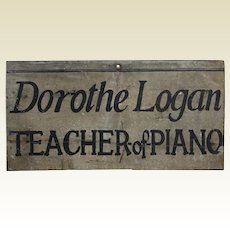 "Turn of Century Folk Art ""Dorothe Logan....Teacher of Piano"" Wooden Trade Sign"